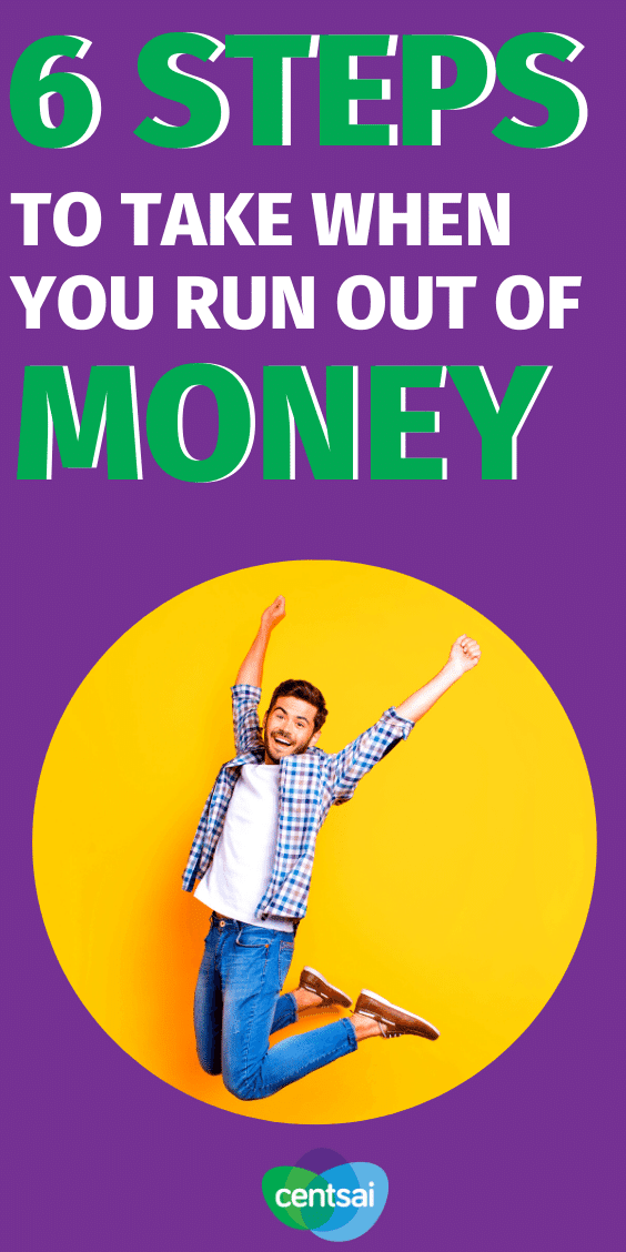 Realizing that you can't make ends meet is daunting, but it's not the end. Here are six steps you can take when you've run out of money. #CentSai #savingmoneytips #moneybudgeting #smartmoneytips #managingmoney