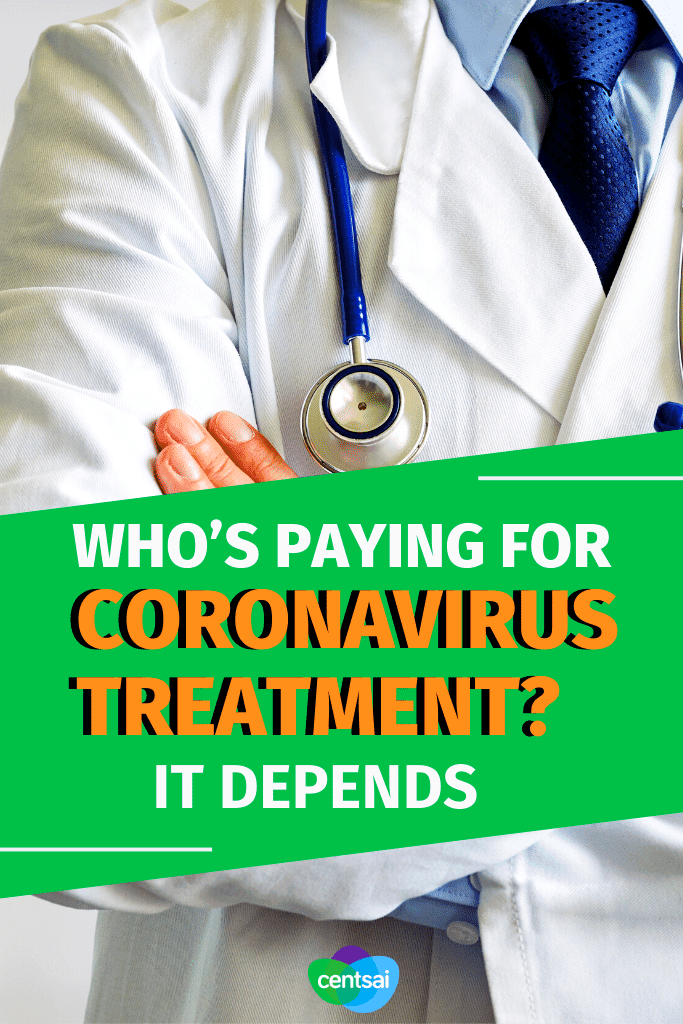 Depending on your insurance, you could pay next to nothing for COVID-related healthcare. Find out who's paying for coronavirus treatment.