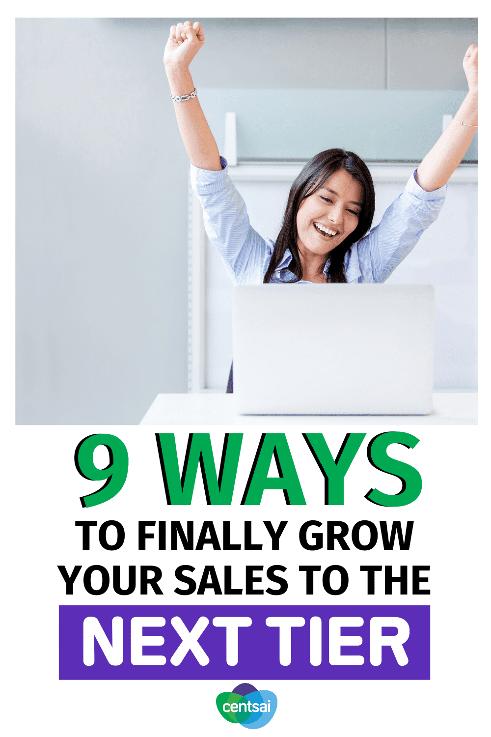 9 Ways to Finally Grow Your Sales to the Next Tier