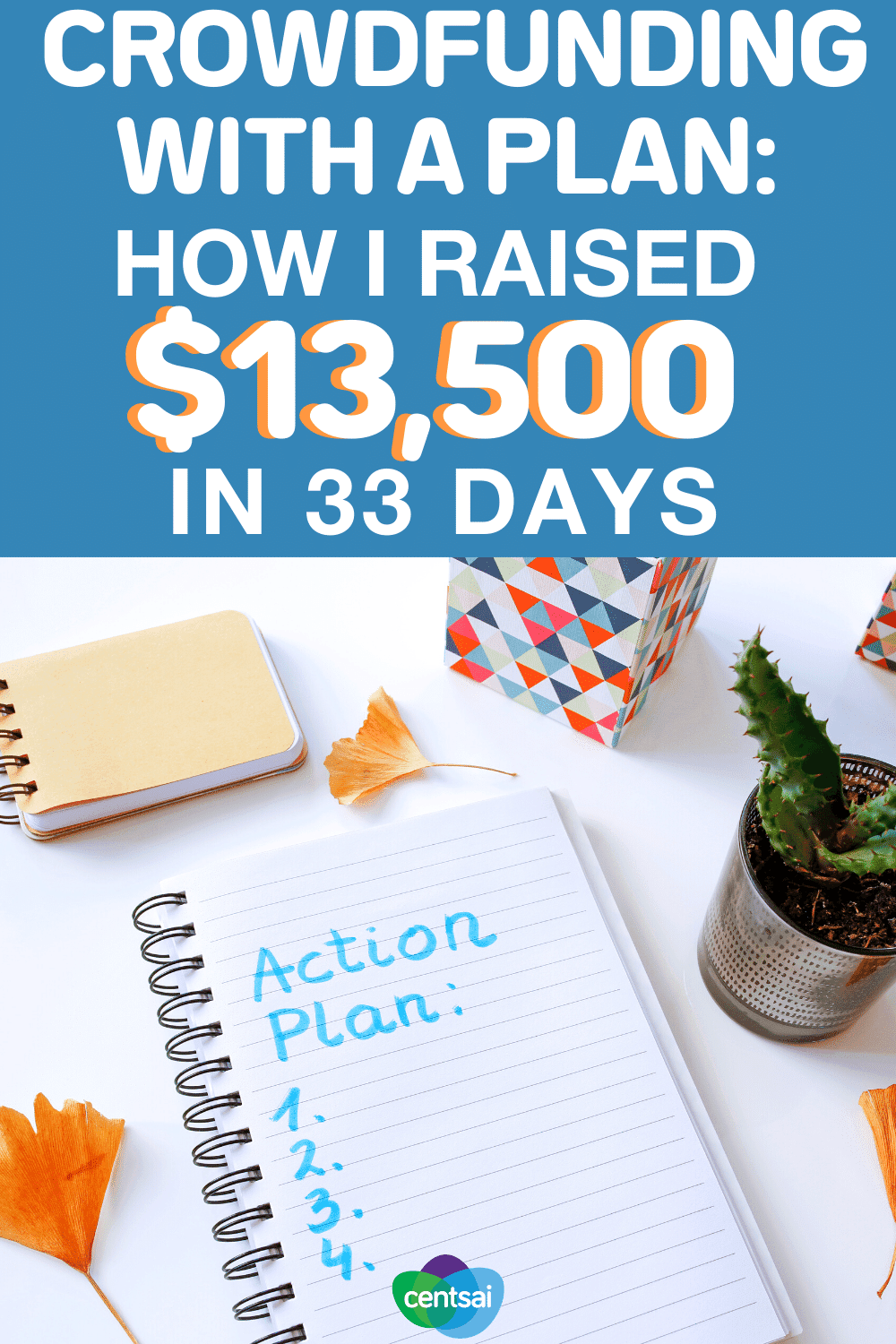 Crowdfunding With a Plan_ How I Raised $13,500 in 33 Days