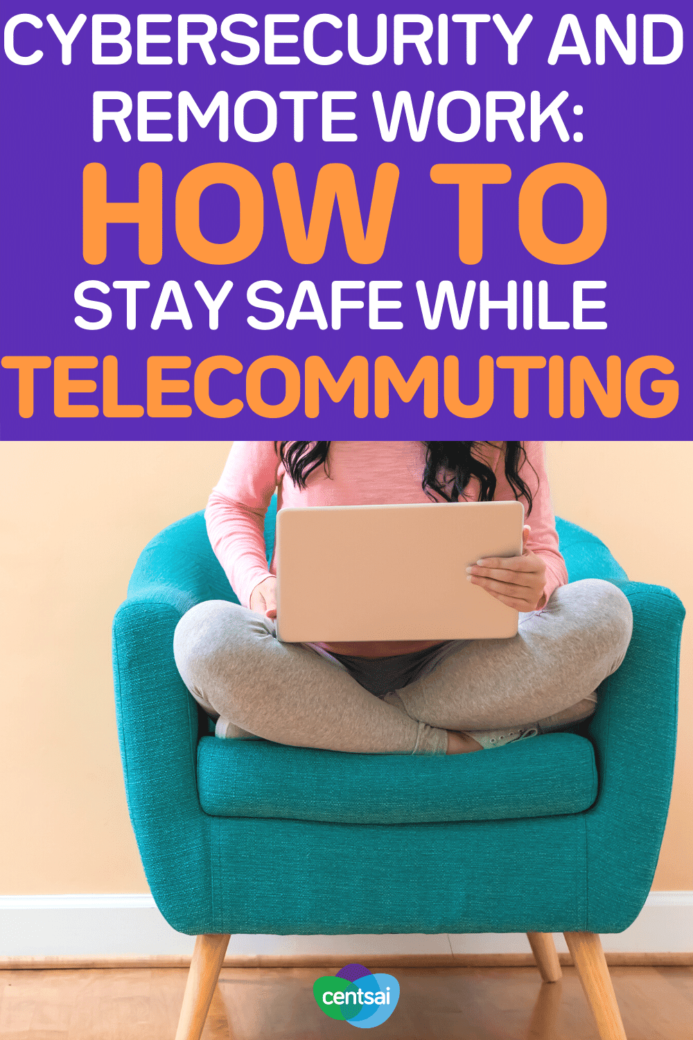 Cybersecurity and Remote Work How to Stay Safe While Telecommuting