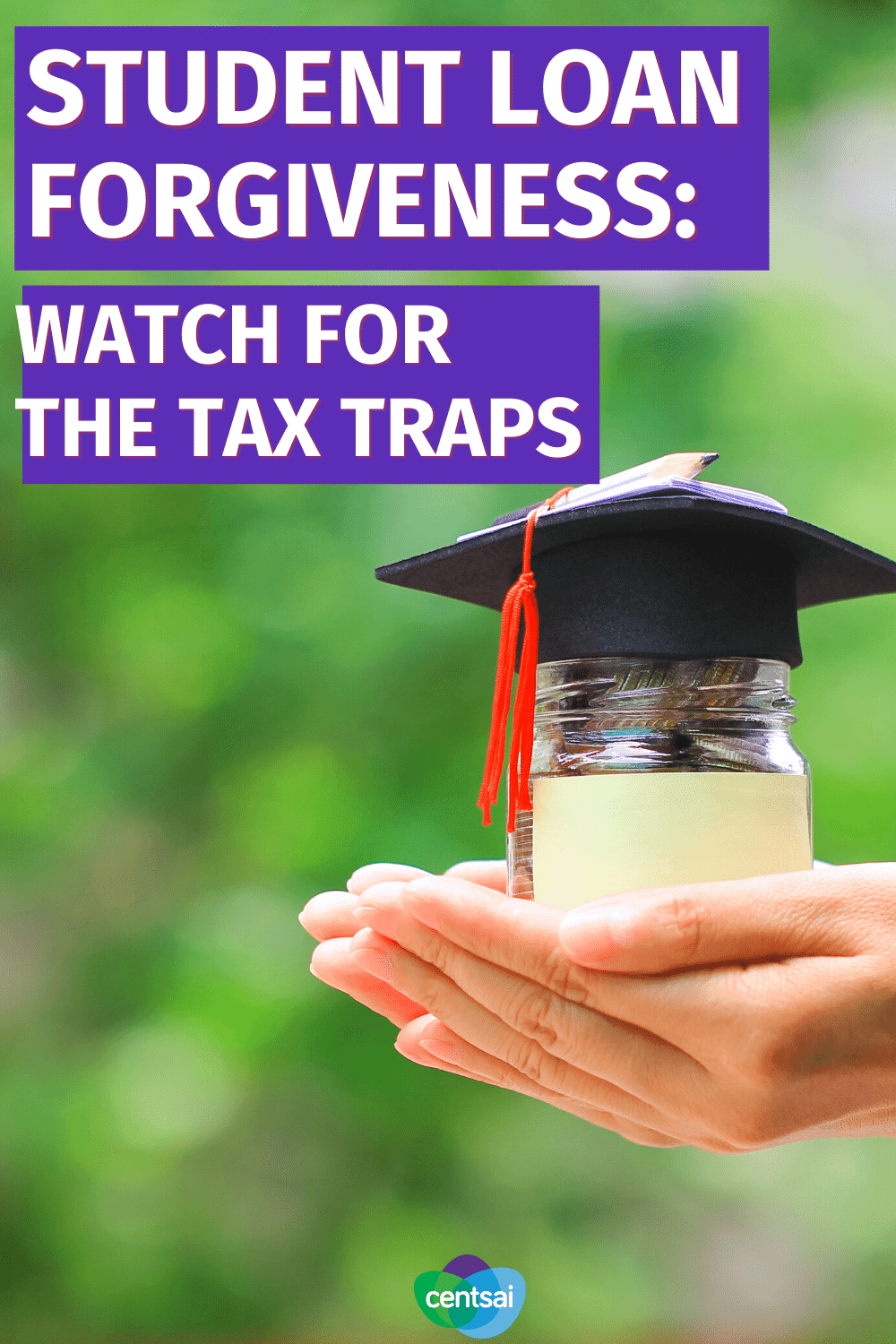 Student Loan Forgiveness Watch for the Tax Traps