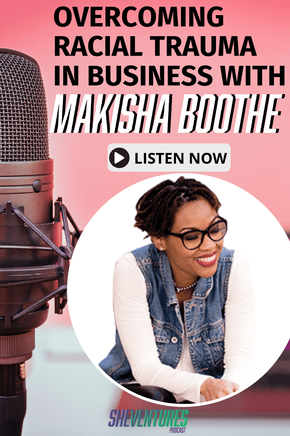Listen: Overcoming Racial Trauma in Business With Makisha Boothe