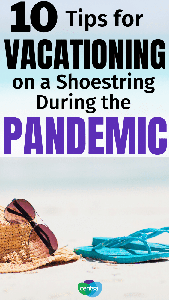 10 Tips for Vacationing on a Shoestring During the Pandemic. COVID-19 might be far from over, but that doesn't mean you can't plan a quick getaway. Check out these frugal tips for cheap vacation during a pandemic. #CentSai #lifestyle #moneytalk #frugaltips #personalfinance