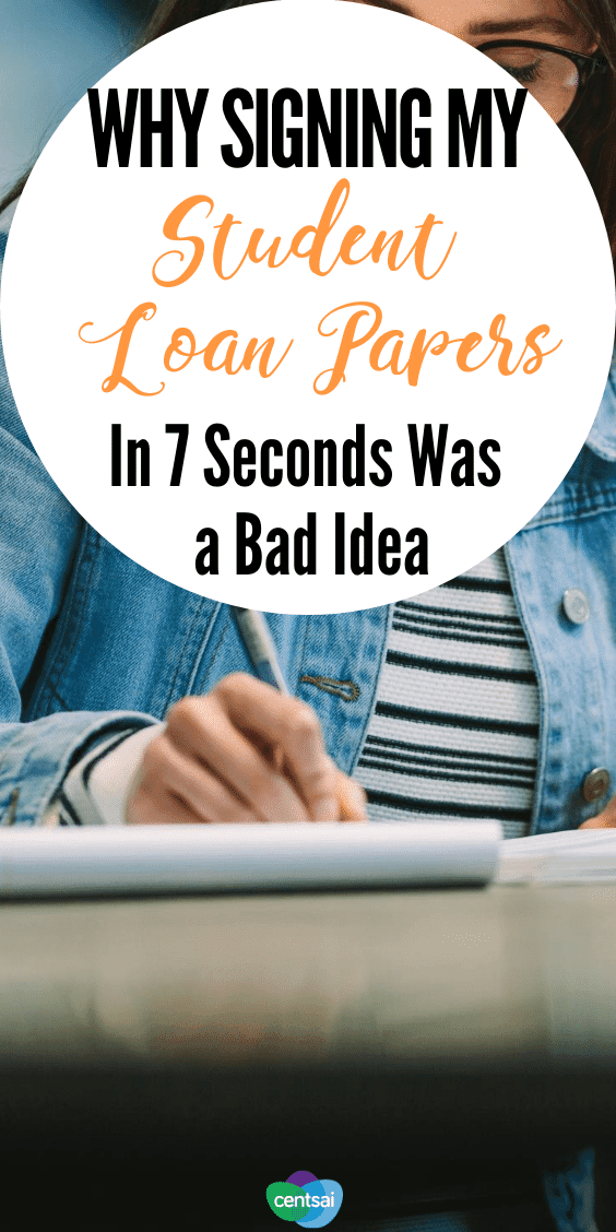 Why Signing My Student Loan Papers In 7 Seconds Was a Bad Idea. The consequences can be dire for students who take out student loan without having a full understanding of what they mean. Find out why. #CentSai #studentloans #studentloan #college #studentloansdebt