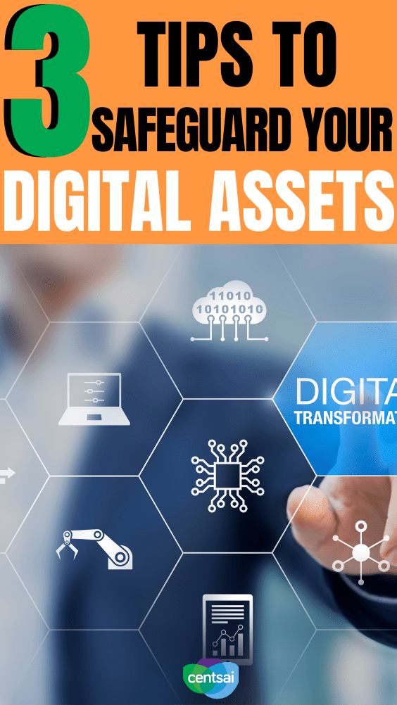 3 Tips to Safeguard Your Digital Assets. With the internet more influential then ever, it is important to know how to keep your assets safe. Here are some helpful tips! #CentSai #technology #digitalassets