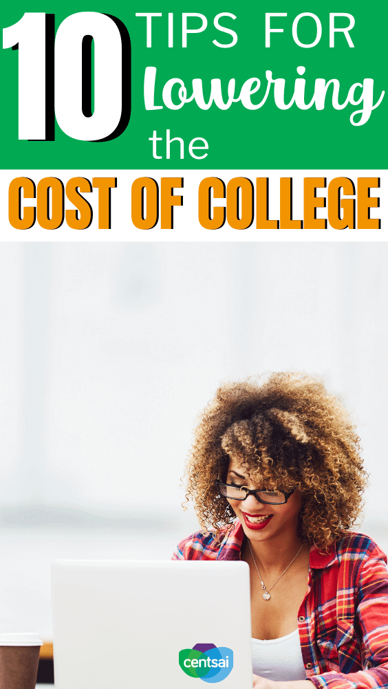 10 Tips for Lowering the Cost of College. Getting a degree can cost a pretty penny. Get tips for lowering the cost of college so that it won't hurt your wallet — at least, not as much. #CentSai #costofcollege #collegecost #collegecostnow