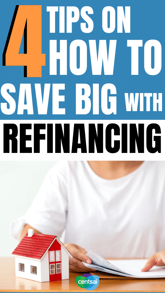 4 Tips on How To Save Big With Refinancing. Refinancing your home can be a great way to save money for retirement, loans, and more. Watch this video to see how best to refinance. #CentSai #financialliteracy #financialplanning #refinancemortgagetips #refinancemortgage