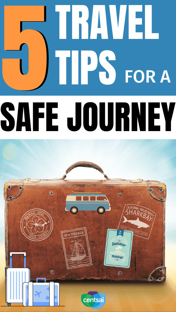 5 Travel Tips for a Safe Journey . It isn't always easy to know how to travel safely during the holiday season. Here are five tips to help you on your trip! #CentSai #traveltips #safetraveltips #travel #travelideas