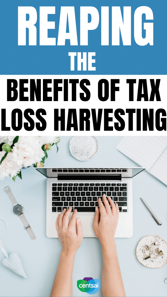 Reaping the Benefits of Tax Loss Harvesting. Tax loss harvesting can help investors improve their overall net returns. Here is how you can use it for your own benefit. #CentSai #taxloss #taxlossharvesting #taxtips #taxtime