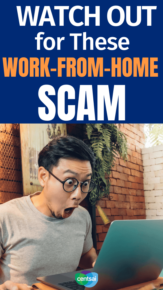 Watch Out for These Work-From-Home Scams. Does a gig seem too good to be true? It may be just that. Get tips for how to spot and avoid work-from-home scams before it's too late. #CentSai #workfromhome #workfromhomescams #career #sidehustles #makemoneyfromhome