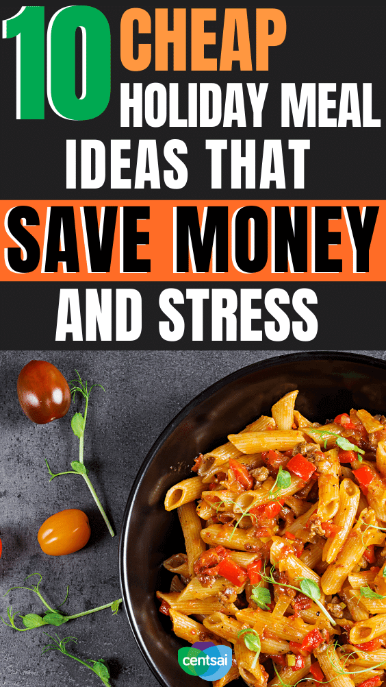 10 Cheap Holiday Meal Ideas That Save Money and Stress. Do the holidays leave you broke and stressed? They don't have to. Check out our cheap holiday meal ideas to save your money and your sanity. #CentSai #savingmoney #frugality #holiday #frugalmeals #frugalholidays
