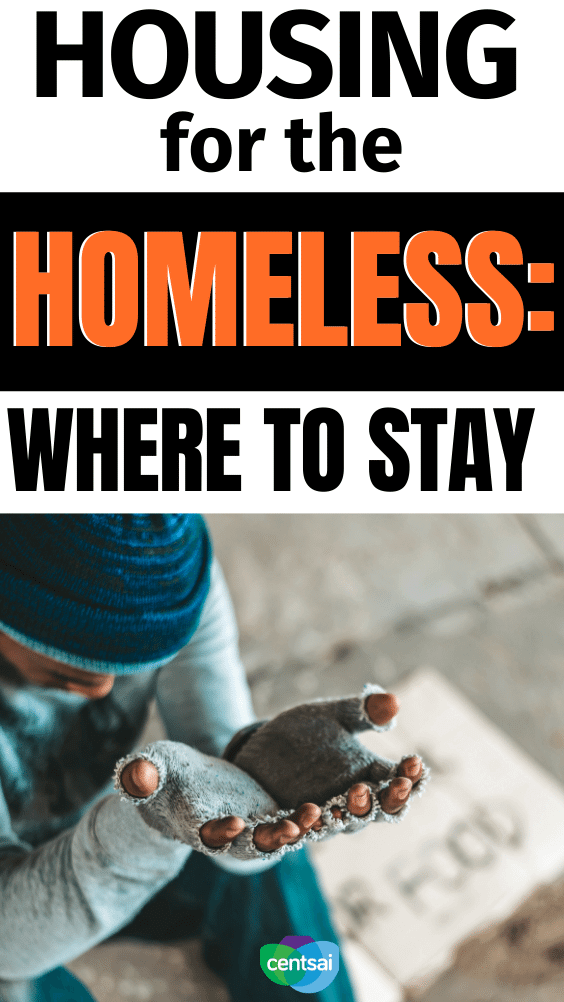 Housing for the Homeless: Where to Stay. There are a number of alternatives housing-insecure families can turn to when looking for somewhere to stay while homeless. #CentSai #financialhardship #personalfinance #homelessness