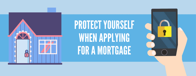 How to Protect Yourself When Applying for a Mortgage