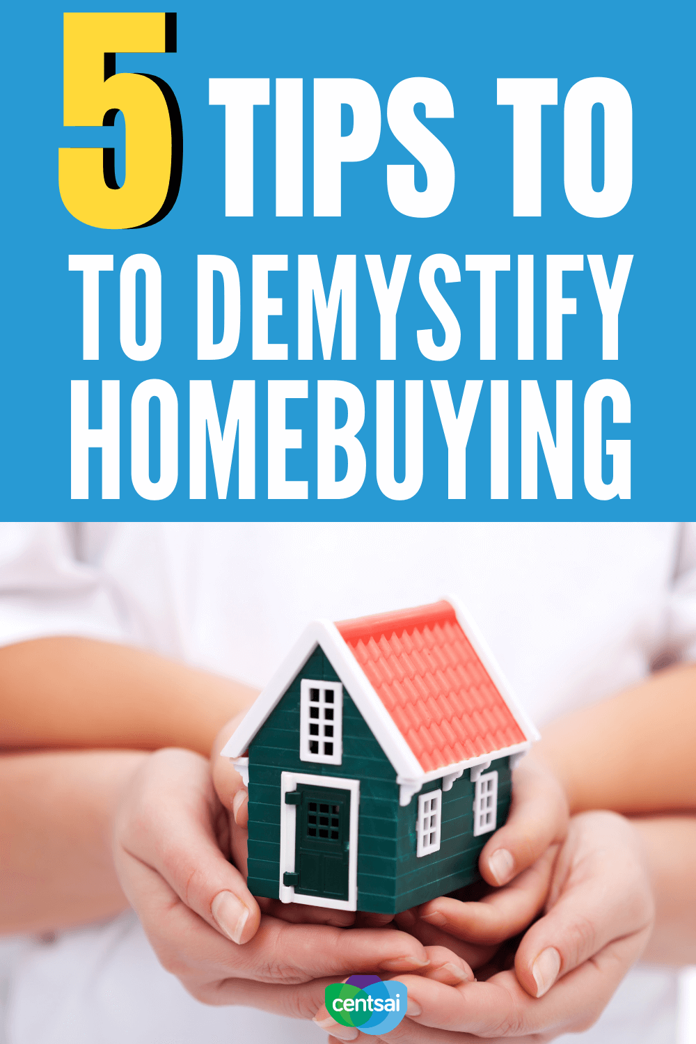 5 Tips to Demystify Homebuying. Too many Americans don't know much about the homebuying process. Learn five real estate tips for buyers that can help you in your search. #CentSai #Investing #investmenttips #investing #investment